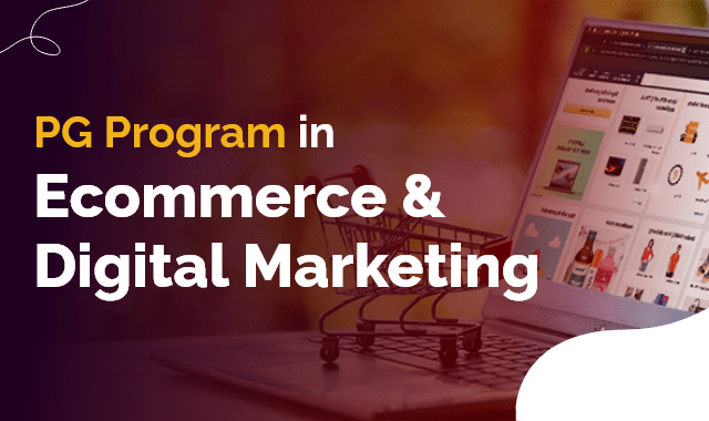 PG Program in Ecommerce and Digital Marketing in collaboration Godaddy