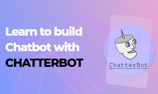 Learn to build Chatbot with Chatterbot